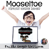 Mooseltoe - Interactive Digital Resource for a Google Classroom
