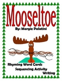 Mooseltoe Rhyming, Sequencing and Writing Activities