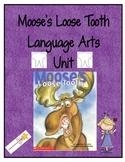 Moose's Loose Tooth Language Arts Unit