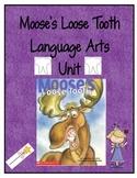Moose's Loose Tooth Language Arts Unit