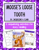 Moose's Loose Tooth Sequencing Activities