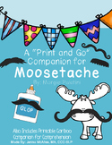 Moosetache: A Print and Go Sp/Lg Companion
