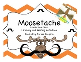 Moosetache Reading and Writing Activities