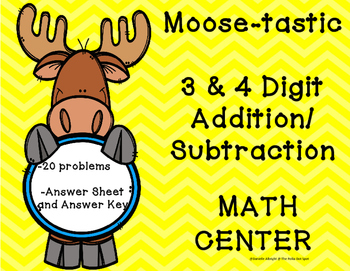 Moosetastic 3 and 4 Digit Addition Subtraction Math Center