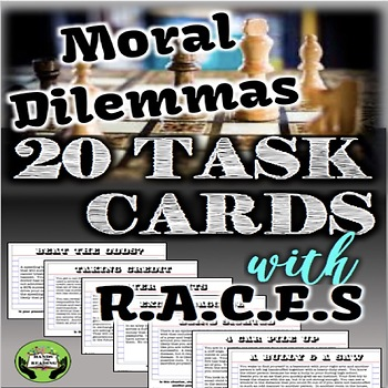 Moral Dilemma Task Cards with RACES for Grades 8-12
