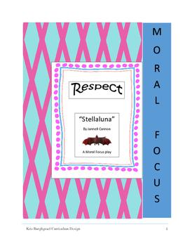 Moral Focus play--Respect (STELLALUNA)
