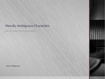 Morally Ambiguous Characters PPT