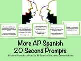 More AP Spanish 20 Second Conversation Prompts