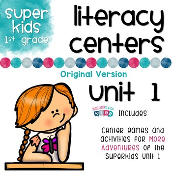 More Adventures of the Superkids Unit 1 Literacy Centers