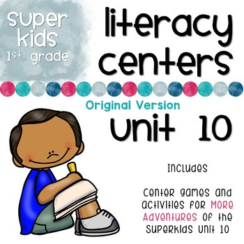 More Adventures of the Superkids Unit 10 Literacy Centers