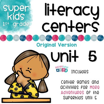 More Adventures of the Superkids Unit 6 Literacy Centers