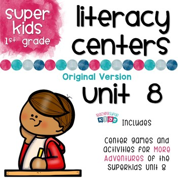More Adventures of the Superkids Unit 8 Literacy Centers