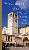 More Ancients of Assisi (Book II): A Travel Photo Art Book