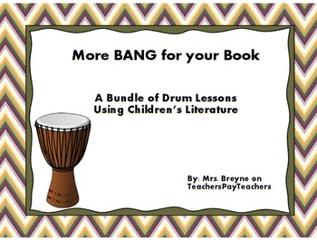 More BANG for your Book: A Bundle of Drum Lessons using Children's Literature