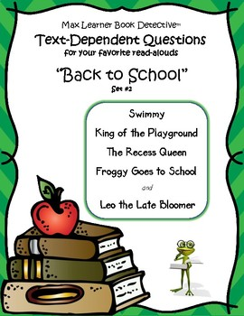 More Back to School Read Alouds: Text-Dependent Questions (set 2 of 2)