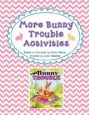 More Bunny Trouble Activities