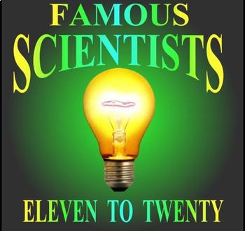 Famous Scientists: Eleven to Twenty