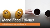 More Food Idioms. An ESL Distance Learning Resource