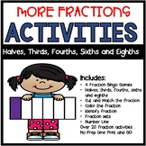 More Fractions Halves, Thirds, Fourths, Sixths and Eighths Activities and Games