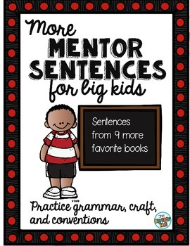 More Mentor Sentences for Big Kids: Interactive Notebook Pages