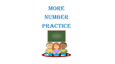 More Number Practice