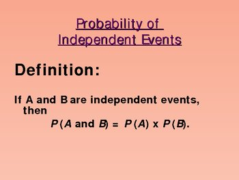 More Probability: Independent Events