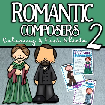 More Romantic Composers Coloring and Fact Sheets