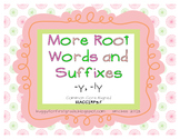 More Root Words and Suffixes -y, -ly