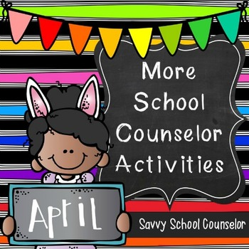 More School Counselor Activities for April -Savvy School Counselor