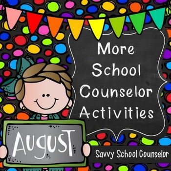 More School Counselor Activities for August
