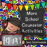 More School Counselor Activities for February
