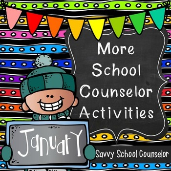 More School Counselor Activities for January-Savvy School Counselor