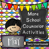 More School Counselor Activities for May