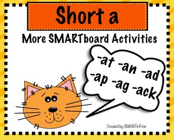 More Short a SMART board Activities