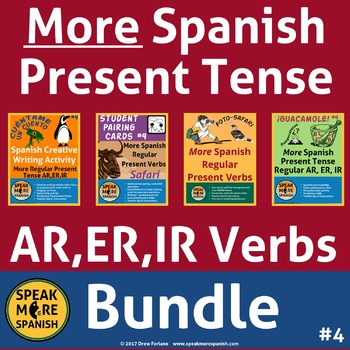 MORE Spanish Regular Present Tense BUNDLE #4. Presente Verbos Regulares AR,ER,IR