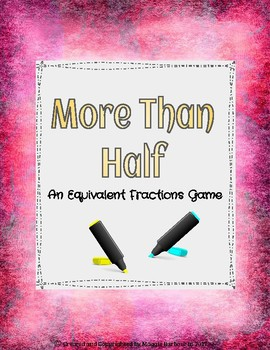 More Than Half ~ Equivalent Fractions Game