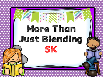 More Than Just Blending SK