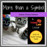 More Than a Symbol: Public Policy Debate