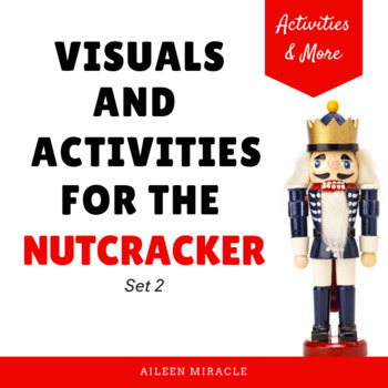 More Visuals and Activities for the Nutcracker