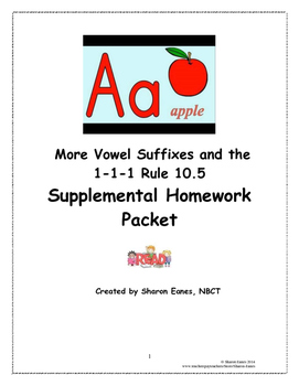 More Vowel Suffixes and the 1-1-1 rule 10:5 Homework Packet