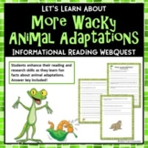 More Wacky Animal Adaptations - Fun Internet Webquest Reading Research Activity