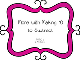 More With Making 10 to Subtract - First Grade enVision Math