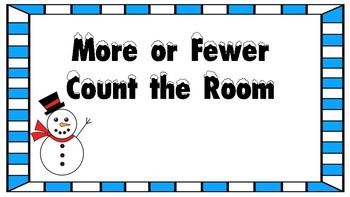 More and Fewer Count the Room