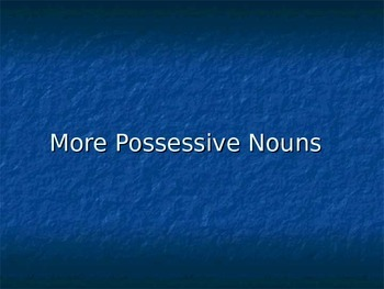 More on Possessive Nouns