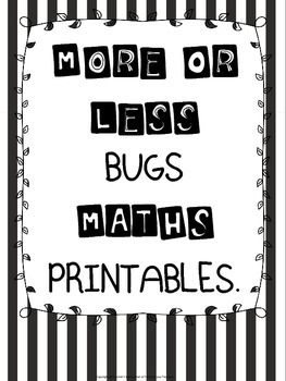 More or Less Bugs Maths Printables