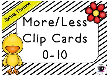 More or Less Clip Cards 0-10 - Spring Themed