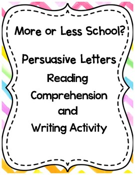 More or Less School CCSS Persuasive Passages with MC & Extended Response