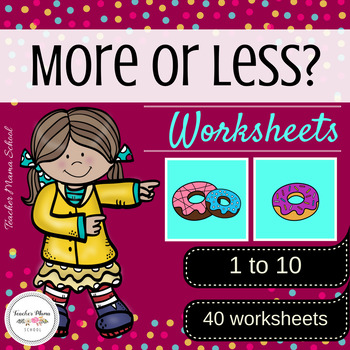 More or Less Worksheets - 1 to 10 (40 worksheets)