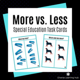 More vs. Less Special Education Task Cards - Distance Learning