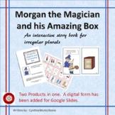 Morgan the Magician Interactive Story Book for Irregular Plurals